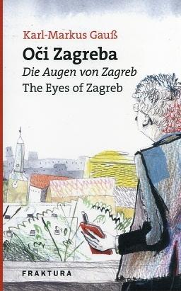 Oči Zagreba = Die Augen von Zagreb = The eyes of Zagreb