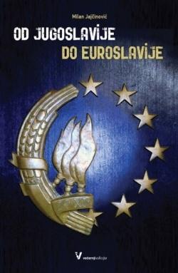 Od Jugoslavije do Euroslavije