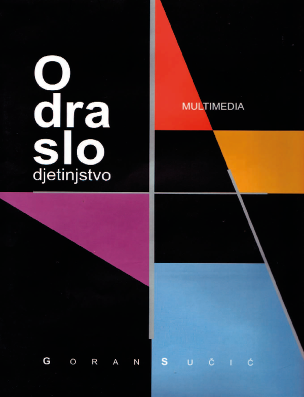 Odraslo djetinjstvo : multimedia + 1 CD