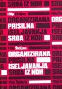 Organizirana prisilna iseljavanja Srba iz NDH  + 1 CD-ROM