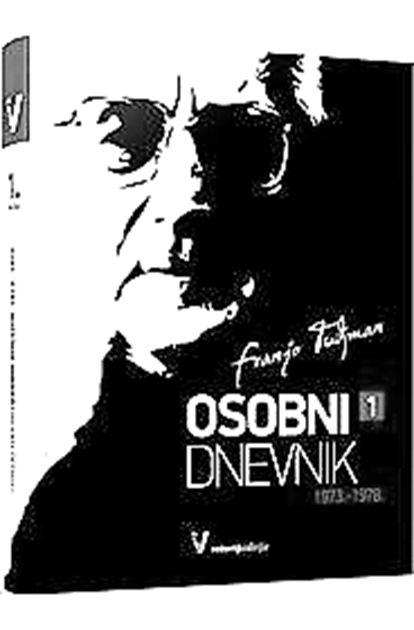 Franjo Tuđman - Moj osobni dnevnik 1973-1978 (knjiga 1.)