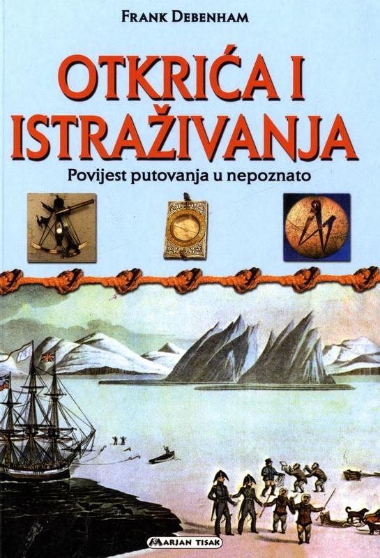 Otkrića i istraživanja : povijest putovanja u nepoznato