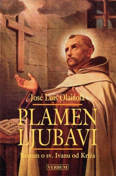 Plamen ljubavi : roman o sv. Ivanu od Križa