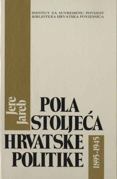 Pola stoljeća hrvatske politike