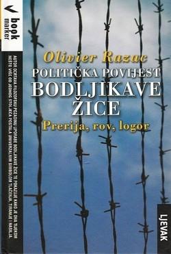Politička povijest bodljikave žice : prerija, rov, logor