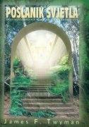 Poslanik svjetla : moje pustolovine s tajanstvenim mirotvorcima