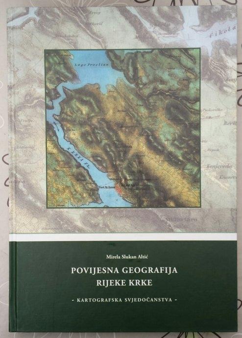 Povijesna geografija rijeke Krke : kartografska svjedočanstva