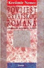 Povijest hrvatskog romana: Od početaka do kraja 19. stoljeća