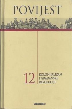 Povijest 12 : Kolonijalizam i građanske revolucije