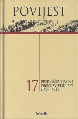 Povijest 17 : Predvečerje rata i Drugi svjetski rat (1936.-1945.)