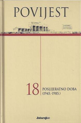 Povijest 18 : Poslijeratno doba (1945.-1985.)
