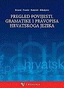 Pregled povijesti, gramatike i pravopisa hrvatskog jezika
