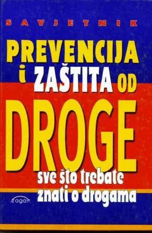Prevencija i zaštita od droge : savjetnik