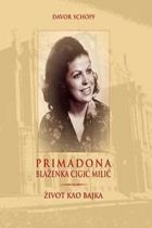 Primadona Blaženka Cigić Milić : život kao bajka