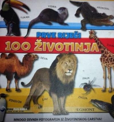 Prve riječi : 100 životinja : mnogo divnih fotografija iz životinjskog carstva!