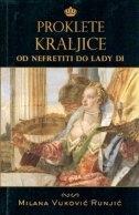 Proklete kraljice - od Nefretiti do Lady Di