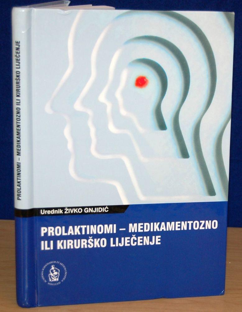 Prolaktinomi : medikamentozno ili kirurško liječenje