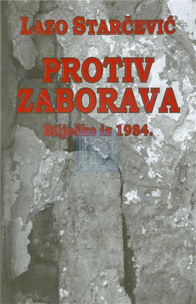 Protiv zaborava : bilješke iz 1984.