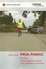 Prva pomoć : priručnik za kandidate za vozače i sve sudionike u prometu