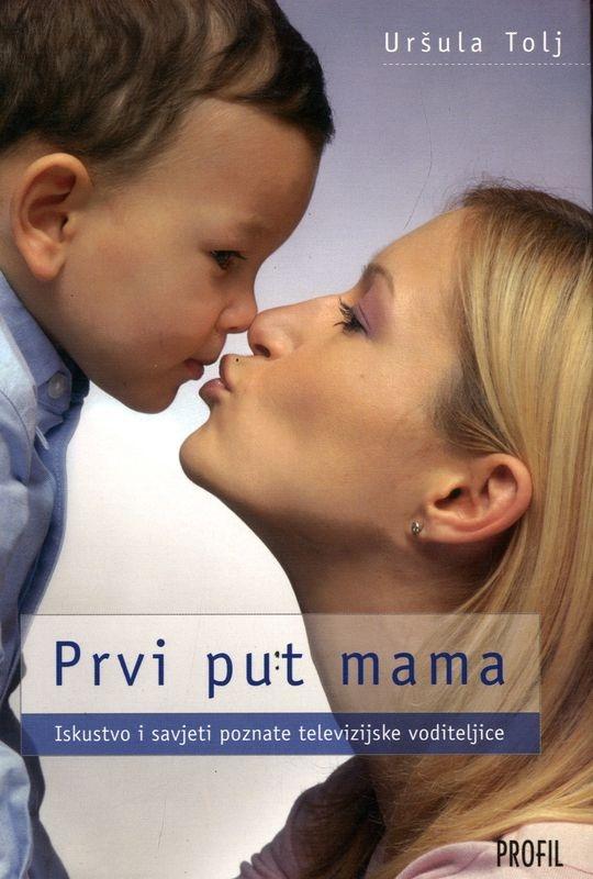 Prvi put mama - Iskustvo i savjeti poznate televizijske voditeljice