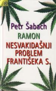 Ramon ; Nesvakidašnji problem Františeka S.