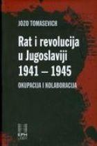 Rat i revolucija u Jugoslaviji : okupacija i kolaboracija : 1941-1945.