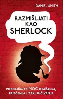 Razmišljati kao Sherlock - poboljšajte moć opažanja, pamćenja i zaključivanja