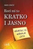 Reci mi to kratko i jasno : hrvatski za normalne ljude