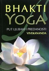 Bhakti yoga : put ljubavi i predanosti
