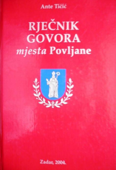 Rječnik govora mjesta Povljane na otoku Pagu : libar povljanski besid