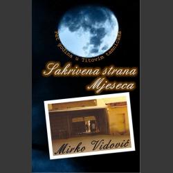 Sakrivena strana mjeseca : zapisi u [i. e. o] Titovim tamnicama 1