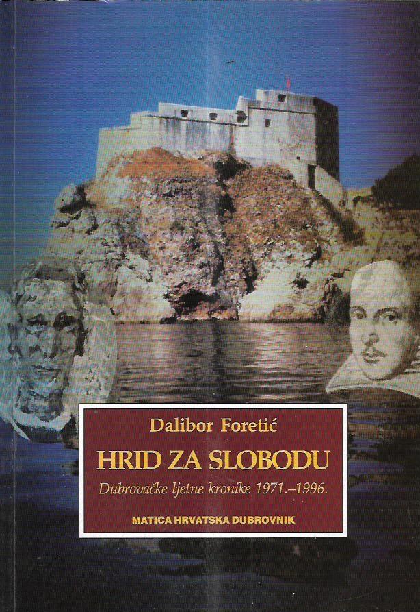 Hrid za slobodu : dubrovačke ljetne kronike 1971. - 1996.