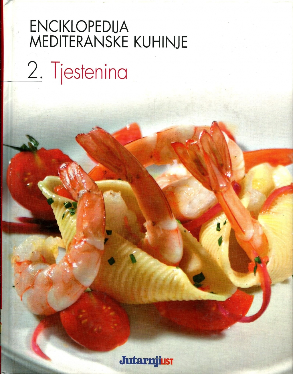 Enciklopedija mediteranske kuhinje 2: Tjestenina