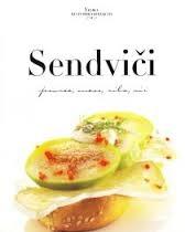 Sendviči - povrće, meso, riba, sir