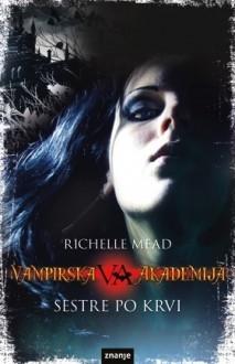 Vampirska akademija - Sestre po krvi