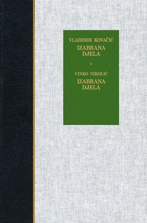 Izabrana djela / Vladimir Kovačić, Izabrana djela / Vinko Nikolić