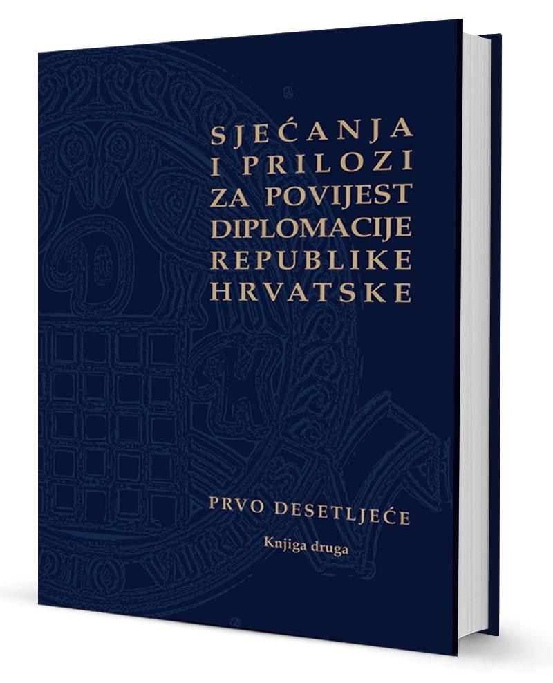 Sjećanja i prilozi za povijest diplomacije Republike Hrvatske : Hrvatski diplomatski klub (knjiga druga)
