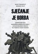 SJEĆANJE JE BORBA - Spomen obilježja narodnooslobodilačke borbe i revolucionarnog pokreta na području grada Zagreba