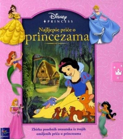 Najljepše priče o princezama : zbirka posebnih trenutaka iz tvojih omiljenih priča o princezama