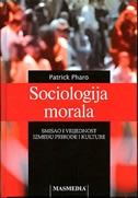 Sociologija morala : smisao i vrijednosti između prirode i kulture