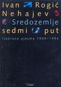 Sredozemlje, sedmi put : izabrane pjesme 1969. - 1994.