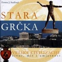 Stara Grčka - Velike civilizacije - život, mit i umjetnost