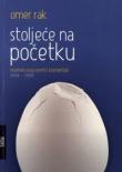 Stoljeće na početku : novinski eseji, osvrti i komentari (2004.-2008.)