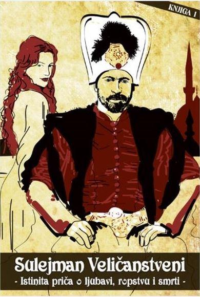 Sulejman Veličanstveni 1 - Istinita priča o ljubavi, ropstvu i smrti