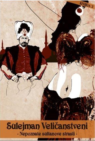Sulejman Veličanstveni 3 - Nepoznate sultanove strasti
