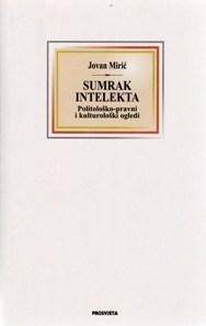 Sumrak intelekta : politološko-pravni i kulturološki ogledi