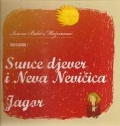Priče iz davnine I: Sunce djever i Neva Nevičica, Jagor