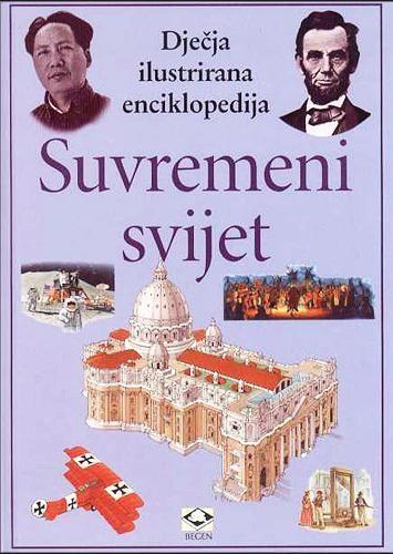 Dječja ilustrirana enciklopedija 11: Suvremeni svijet