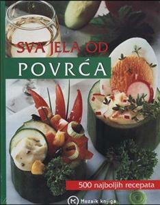 Sva jela od povrća : najbolji recepti