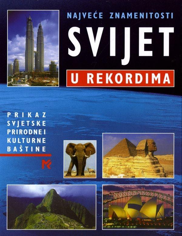 Svijet u rekordima - Prikaz svjetske prirodne i kulturne baštine
